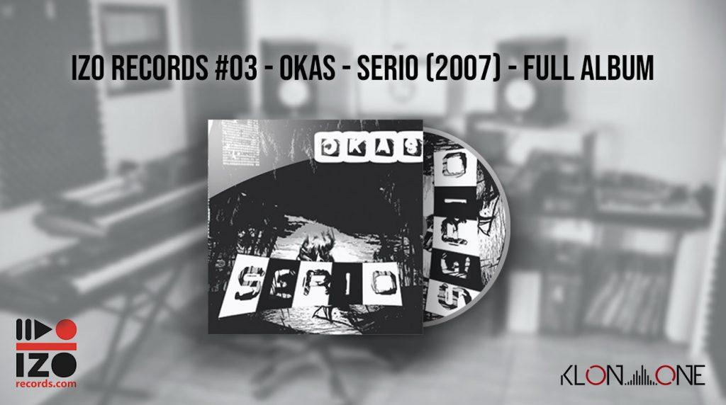 - Okas - Serio- Segundo trabajo grabado en el estudio de izo records